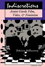 Indiscretions: Avant-Garde Film, Video, and Feminism (Theories of Contemporary C
