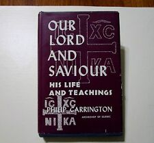 OUR LORD AND SAVIOR HIS LIFE AND TEACHINGS (1959 Hardcover) Carrington