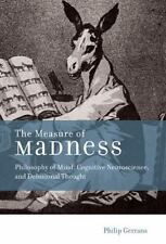 The Measure of Madness: Philosophy of Mind, Cognitive Neuroscience, and Delusio