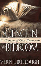 NEW Science In The Bedroom: A History Of Sex Research by Vern L. Bullough