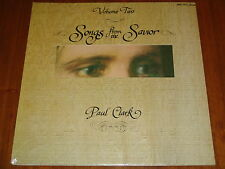 PAUL CLARK - SONGS FROM THE SAVIOR VOLUME TWO - (ARCHIVIST) 1972 RARE SEALED LP
