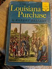 """THE LOUISIANA PURCHASE -- ROBERT TALLANT -- LANDMARK BOOKS 1952 -- """"VINTAGE"""""""
