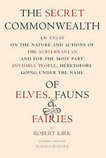 The Secret Commonwealth: Of Elves, Fauns, and Fairies by The New York Review...