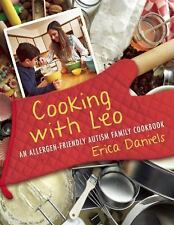 Cooking with Leo: An Allergen-Free Autism Family Cookbook, Daniels, Erica