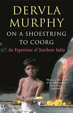 On a Shoestring to Coorg: An Experience of Southe... by Murphy, Dervla Paperback