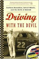 Driving with the Devil: Southern Moonshine, Detroit Wheels, and the Birth of...