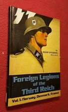 SIGNED Foreign Legions of the Third Reich  Vol 1: Norway, Denmark, France) RARE