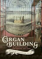 Organ-Building in Georgian and Victorian England : The Work of Gray & Davison...