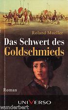 *- Das Schwert des GOLDSCHMIEDS - Roland MUELLER  tb (2014)