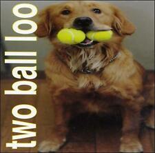 Two Ball Loo CD