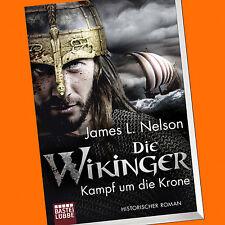 James L. Nelson   DIE WIKINGER - Kampf um die Krone   Historischer Roman (Buch)