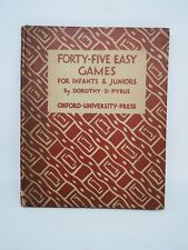 Forty Five Easy Games for infants and juniors by Pybus - 1928 first ed signed