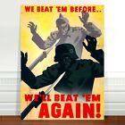 "War Propaganda Poster Art ~ CANVAS PRINT 16x12"" We Beat them before"
