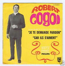 45 RPM SP ROBERT COGOI JE TE DEMANDE PARDON