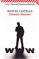 Galassia Internet - Manuel Castells - Libro nuovo in Offerta!