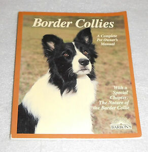 Border Collies Dog Complete Pet Owners Manual Michael DeVine Canine Care 1997 PB