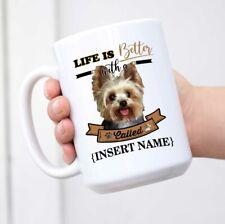 Personalized Mug Yorkie Yorkshire Terrier English Coffee Mug Life Better Dog Cup