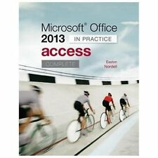 Microsoft Office Access 2013 Complete: In Practice by Nordell, RandyEaston, A…