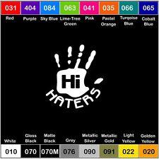 Hi Haters Vinyl Decal Sticker Window Car Drift JDM Slammed - 5 inch