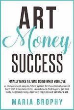 Art Money Success : Finally Make a Living Doing What You Love. an...