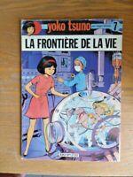 "YOKO TSUNO N°7  E.O. Broché ""La frontière de la vie"" R.Leloup"