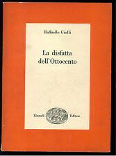 GIOLLI RAFFAELLO LA DISFATTA DELL'OTTOCENTO EINAUDI 1961 SAGGI 287