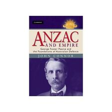 Anzac and Empire WW1 WW2 George Foster Pearce Longest Defence Minister Book