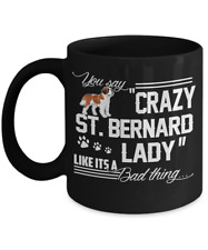 CRAZY SAINT BERNARD  LADY COFFEE MUG, ST. BERNARD DOG