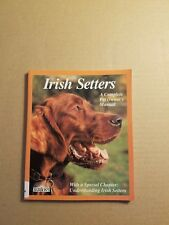 Complete Pet Owner's Manuals: Irish Setters by Joe Stahlkuppe (1992, Paperback)