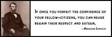 Wall Quote - ABRAHAM LINCOLN - If once you forfeit the confidence of your fellow