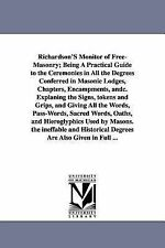 Richardson's Monitor of Free-Masonry; Being a Practical Guide to the...