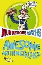 Awesome Arithmetricks: How to + - X (Murderous Maths), Kjartan Poskitt | Paperba
