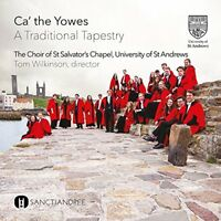 St Salvator's Chapel Choir - Ca' The Yowes - A Traditional Tapestry [CD]