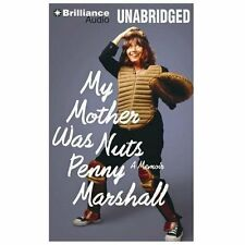 Penny Marshall's life in her own words!  My Mother Was Nuts: A Memoir –charming!