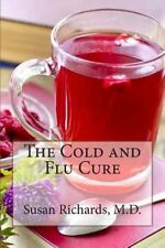 The Cold and Flu Cure by Susan Richards (2015, Paperback)