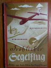 LUFTFAHRT - Fröhlicher Segelflug - Das Leben der Segelflieger Jugendbuch (1936)