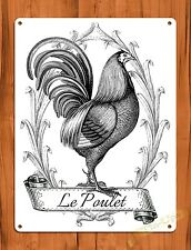 TIN SIGN Le Poulet French Rooster Chicken Decor Farm Barn Coop
