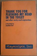 THANK YOU FOR FLUSHING MY HEAD IN THE TOILET & OTHER...