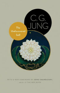The Undiscovered Self: With Symbols and the Interpretation of Dreams (Jung