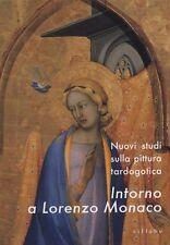 Nuovi studi sulla pittura tardogotica Intorno a Lorenzo Monaco - Sillabe 2008