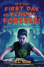 It's the First Day of School... Forever! by R. L. Stine (2011, Paperback)