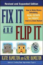 Fix It & Flip It: How to Make Money Rehabbing Real Estate for Profit Even in a D