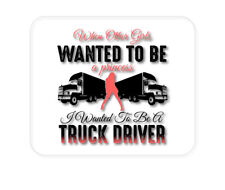 CUSTOM Mouse Pad 1/4 - Other Girls Princess Wanted to be Truck Driver