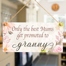 Only the best Mums get promoted to granny - Meaningful Small Gift Sign For Gran