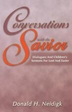 Conversations With the Savior: Dialogues and Children's Sermons for Lent and Eas