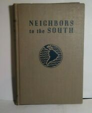 NEIGHBORS TO THE SOUTH by GOETZ, DELIA ~ 1941 ~ Illustrated ~ HC ~ Very Good