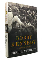 Chris Matthews BOBBY KENNEDY A Raging Spirit 1st Edition 1st Printing