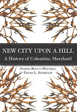 New City Upon a Hill: A History of Columbia, Maryland [Brief History] [MD]