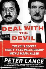 Deal with the Devil: The FBI's Secret Thirty-Year Relationship with a Mafia Kill