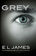 Grey: Fifty Shades of Grey as Told by Christian-E L James